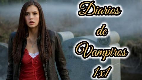 Diarios de Vampiros 1x1 Temporada 1 Capitulo 1